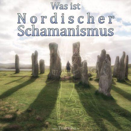 Was ist nordischer Schamanismus?